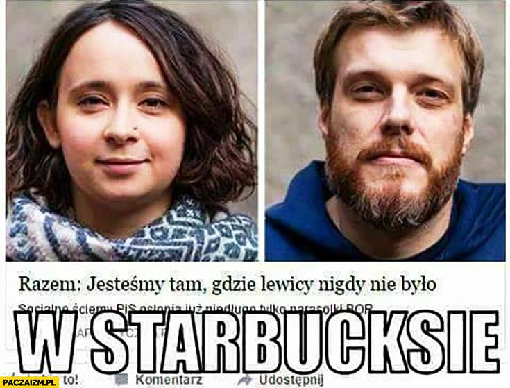 Partia Razem jesteśmy tam gdzie lewicy nigdy nie było w Starbucksie