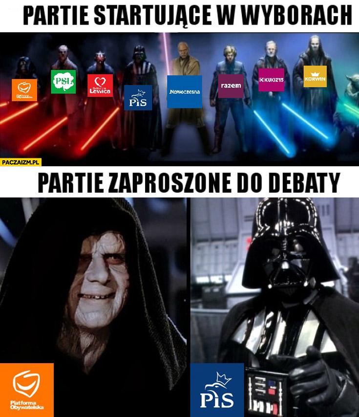 Partie startujące w wyborach, partie zaproszone do debaty: PO PiS Gwiezdne Wojny Imperator Darth Vader