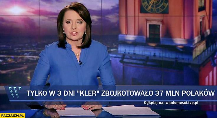 Pasek wiadomości TVP tylko w 3 dni Kler zbojkotowało 37 mln Polaków Holecka