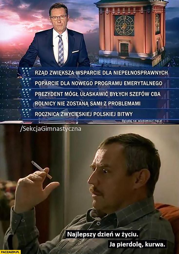 Paski Wiadomości TVP same optymistyczne Dzień Świra najlepszy dzień w życiu ja pierdziele kurna