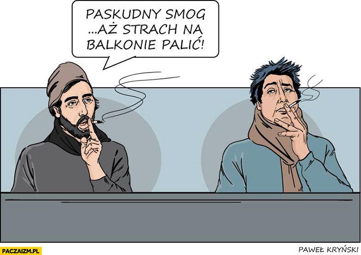 Paskudny smog aż strach na balkonie palić Kryński