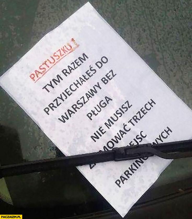 Pastuszku tym razem przyjechałeś do Warszawy bez pługa nie musisz zajmować trzech miejsc parkingowych kartka za wycieraczką