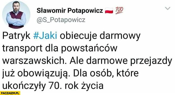 Patryk Jaki obiecuje darmowy transport dla powstańców warszawskich. Ale darmowe przejazdy już obowiązują dla osób które ukończyły 70. rok życia tweet na twitterze