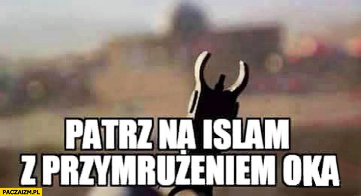Patrz na islam z przymrużeniem oka celownik