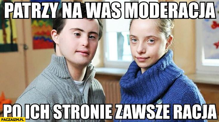 Patrzy na was moderacja po ich stronie zawsze racja Maciek z klanu wykop.pl