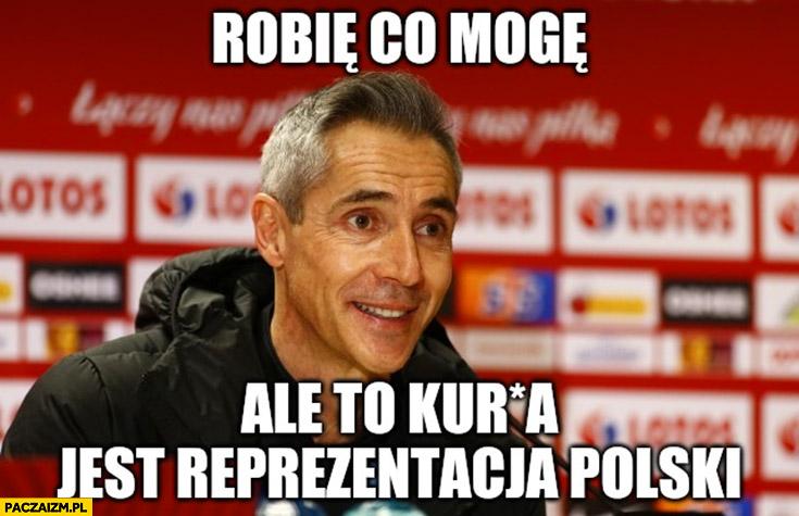 Paulo Sousa robię co mogę ale to jest reprezentacja polski