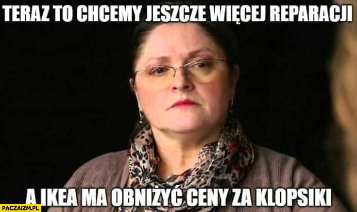 Pawłowicz teraz to chcemy jeszcze więcej reparacji a IKEA ma obniżyć ceny za klopsiki