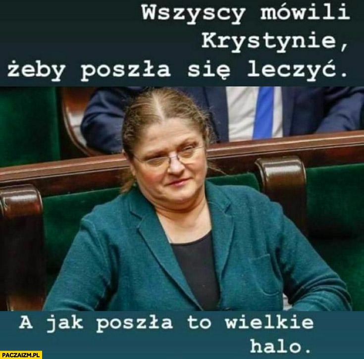 Pawłowicz wszyscy mówili Krystynie żeby poszła się leczyć a jak poszła to wielkie halo