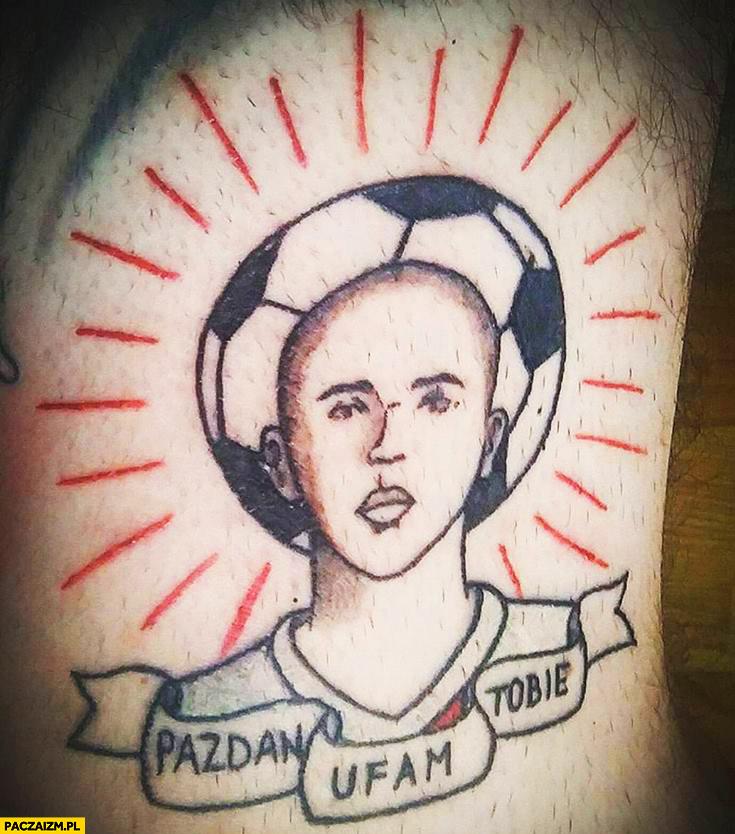 Pazdan ufam Tobie tatuaż