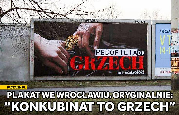 Pedofilia to grzech nie cudzołóż konkubinat billboard plakat Wrocław
