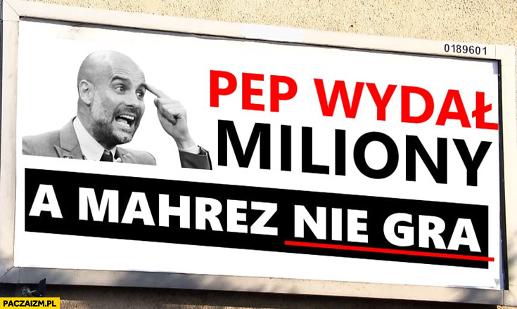 Pep Guardiola wydał miliony a Mahrez nie gra reklama PiS billboard przeróbka
