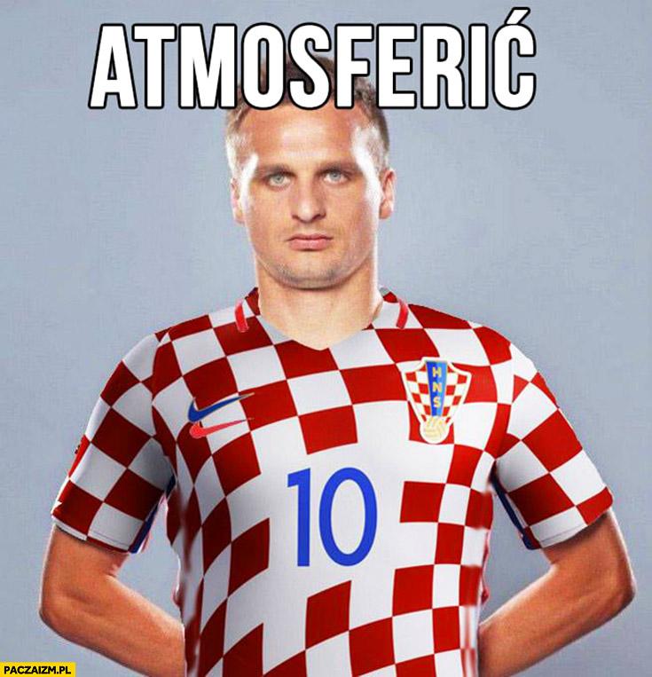 Peszko Atmosferić piłkarz Chorwacji nazwisko przeróbka od robienia atmosfery