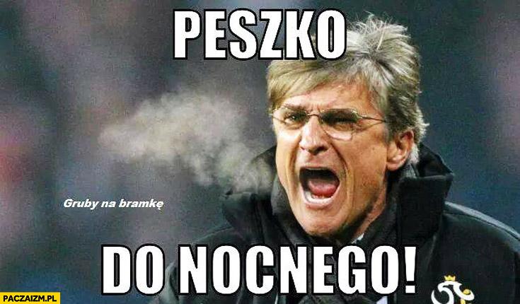 Peszko do nocnego trener Nawałka