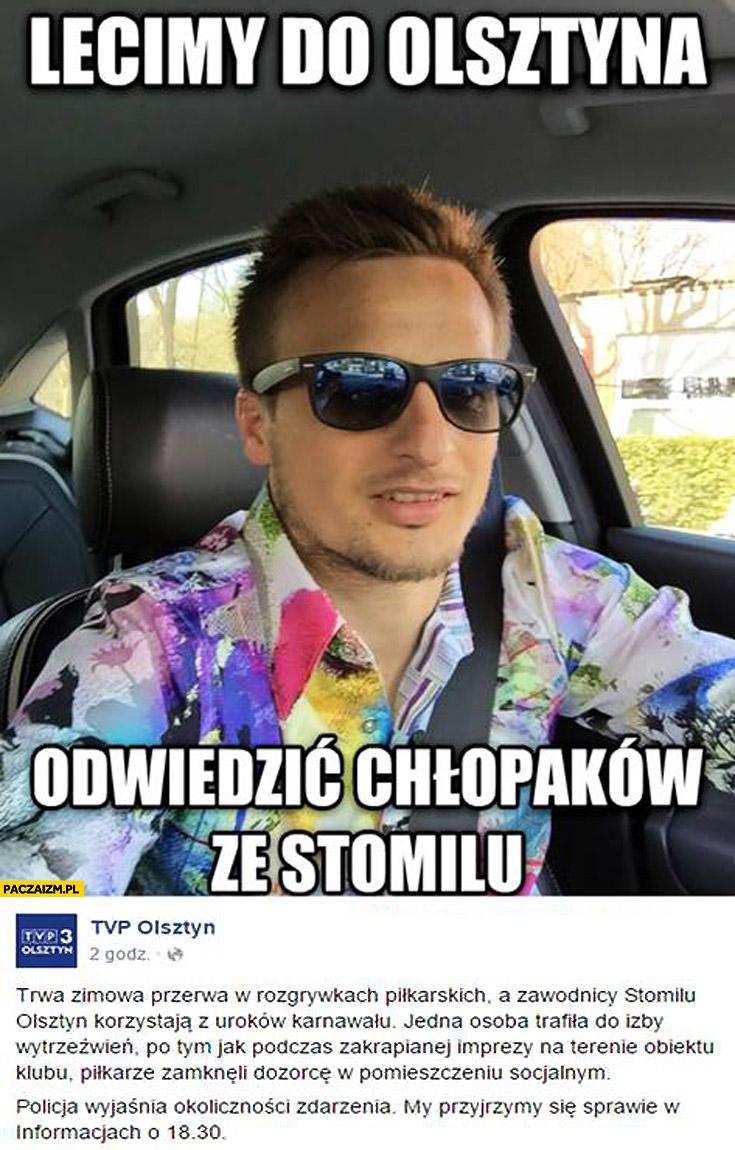 Peszko lecimy do Olsztyna odwiedzić chłopaków ze Stomila izba wytrzeźwień