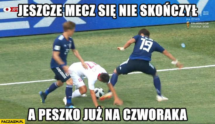 Peszko na czworaka jeszcze mecz się nie skończył Polska Japonia