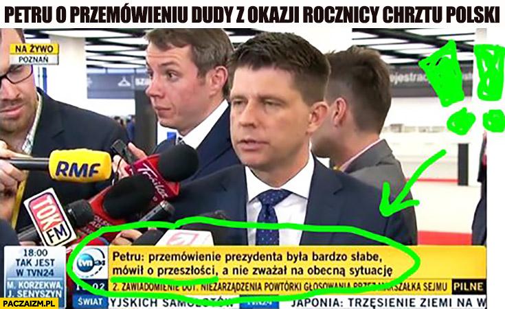Petru: przemówienie słabe, mówił o przeszłości nie zważał na obecną sytuację. O przemówieniu Dudy z okazji rocznicy chrztu Polski