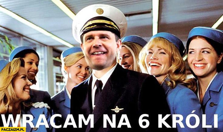 Petru wracam na 6 króli kapitan Nowoczesna
