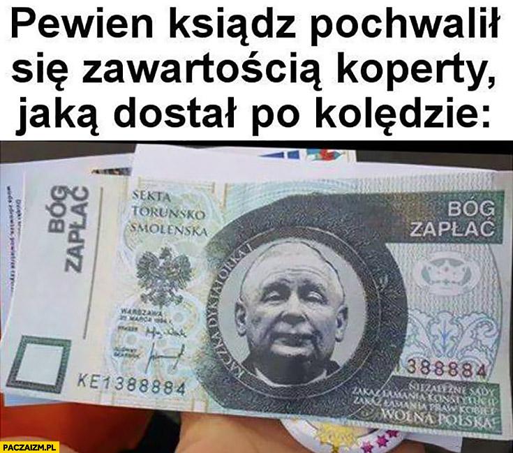 Pewien ksiądz pochwalił się zawartością koperty jaką dostał po kolędzie Bóg zapłać sekta Toruńsko-Smoleńska banknot z Kaczyńskim