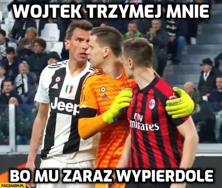 Piątek Szczęsny Wojtek trzymaj mnie bo mu zaraz wypierdzielę mecz Juventus Milan