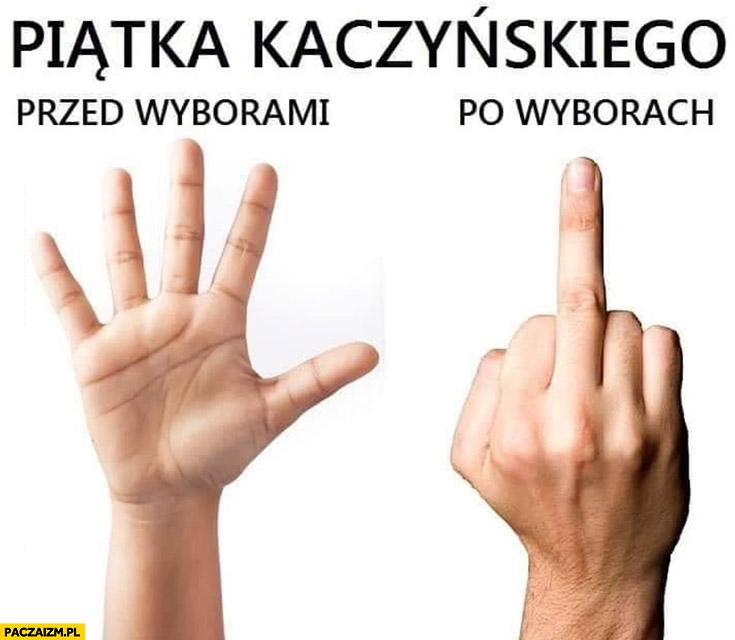 Piątka Kaczyńskiego przed wyborami, po wyborach środkowy palec porównanie
