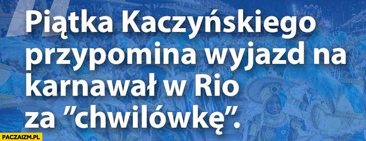 Piątka Kaczyńskiego przypomina wyjazd na karnawał w Rio za chwilówkę cytat Lubnauer