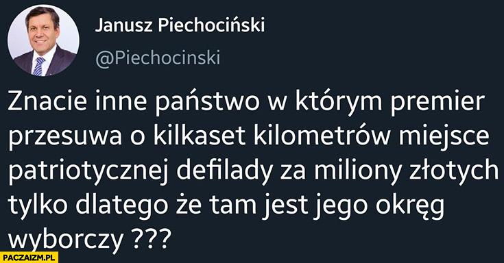 Piechociński znacie inne państwo w którym premier przesuwa o kilkaset kilometrów miejsce patriotycznej defilady za miliony złotych tylko dlatego, że tam jest jego okręg wyborczy?
