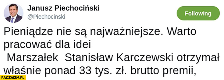 Pieniądze nie są najważniejsze warto pracować dla idei Marszałek Stanisław Karczewski otrzymał 33 tys premii Piechociński na twitterze