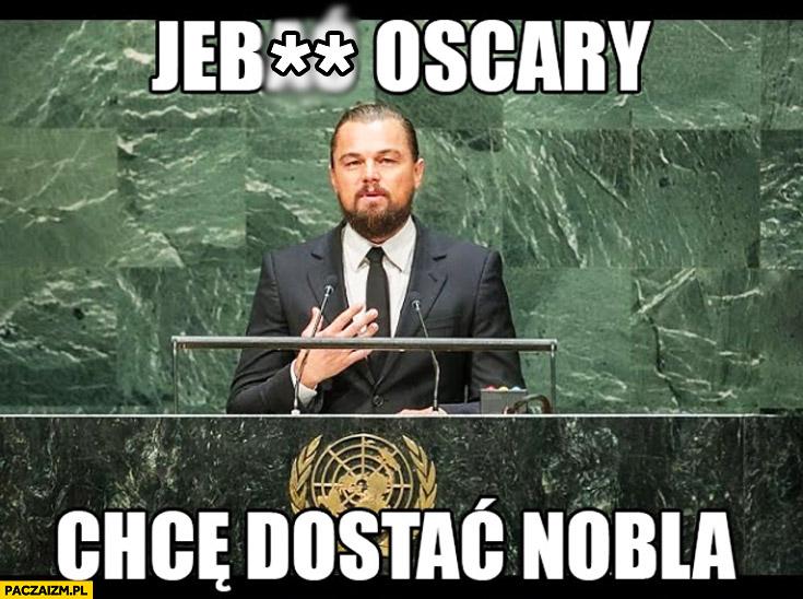Pieprzyc Oscary, chcę Nobla Leonardo DiCaprio w siedzibie ONZ