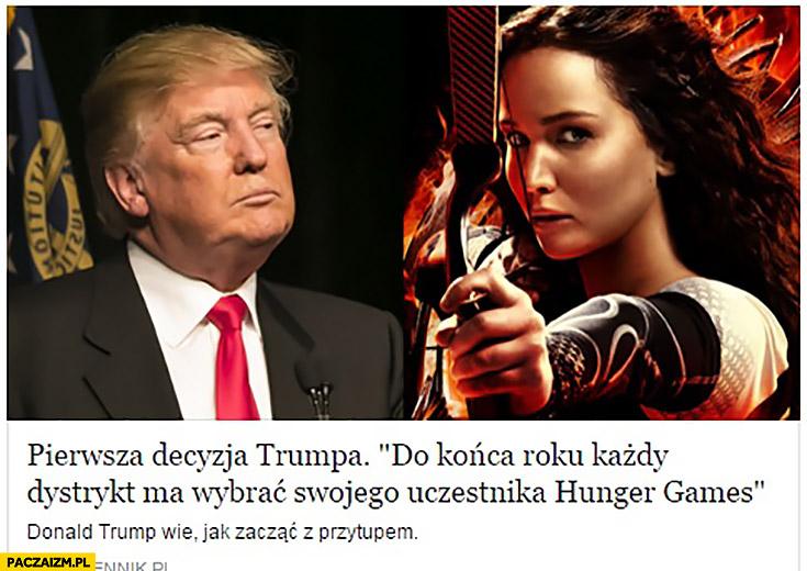 Pierwsza decyzja Trumpa: do końca roku każdy dystrykt ma wybrać swojego uczestnika Hunger Games ASZ Dziennik
