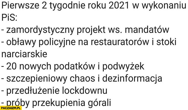 Pierwsze 2 tygodnie 2021 w wykonaniu PiS: zamordystyczny projekt mandatów, obławy policyjne na restauratorów i stoki, 20 nowych podatków, lockdown, próby przekupienia górali