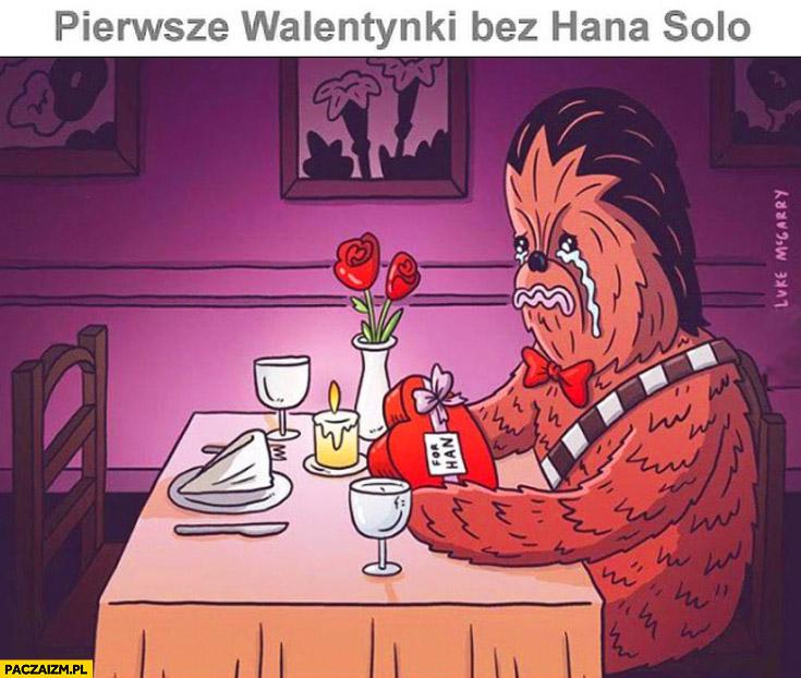 Pierwsze walentynki bez Hana Solo smutny Chewbacca płacze