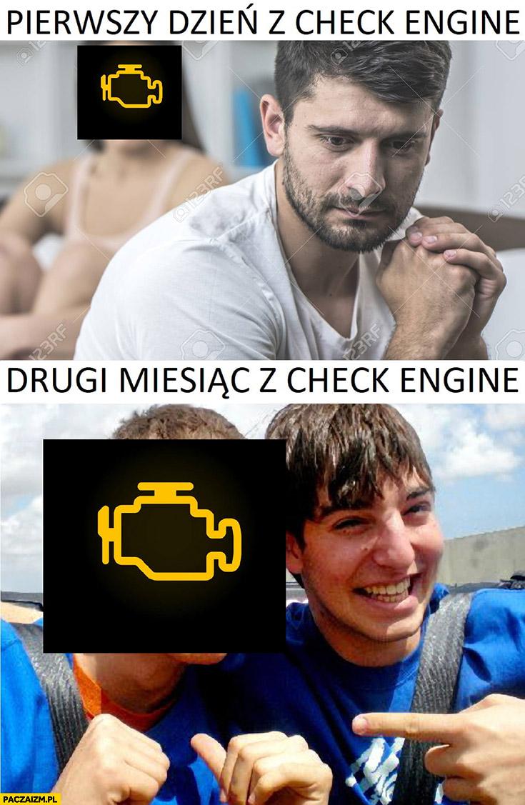 Pierwszy dzień z check engine vs drugi miesiąc z check engine