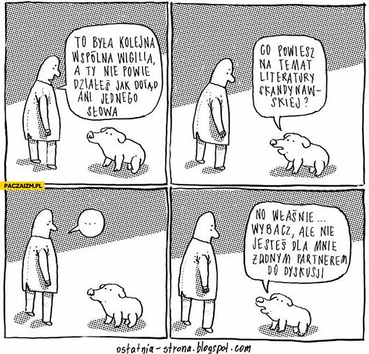 Pies w wigilię co powiesz na temat literatury skandynawskiej nie jesteś dla mnie partnerem do dyskusji