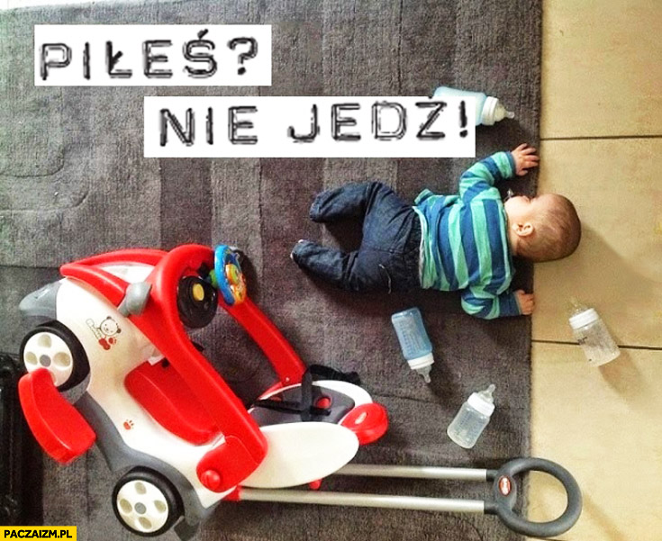 Piłeś nie jedź niemowlak wypadek