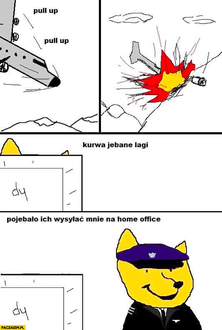 Pilot pull up kurde ale lagi pogrzało ich wysyłać mnie na home office Puchałke komiks