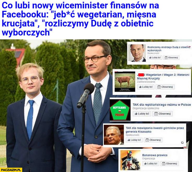 Piotr Patkowski co lubi nowy wiceminister finansów na facebooku jechać wegetarian rozliczymy Dudę z obietnic wyborczych