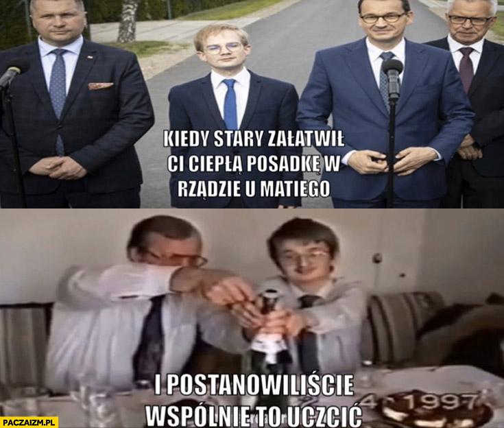Piotr Patkowski kiedy stary załatwił ci ciepła posadkę w rządzie u Matiego i postanowiliście wspólnie to uczcić szampan