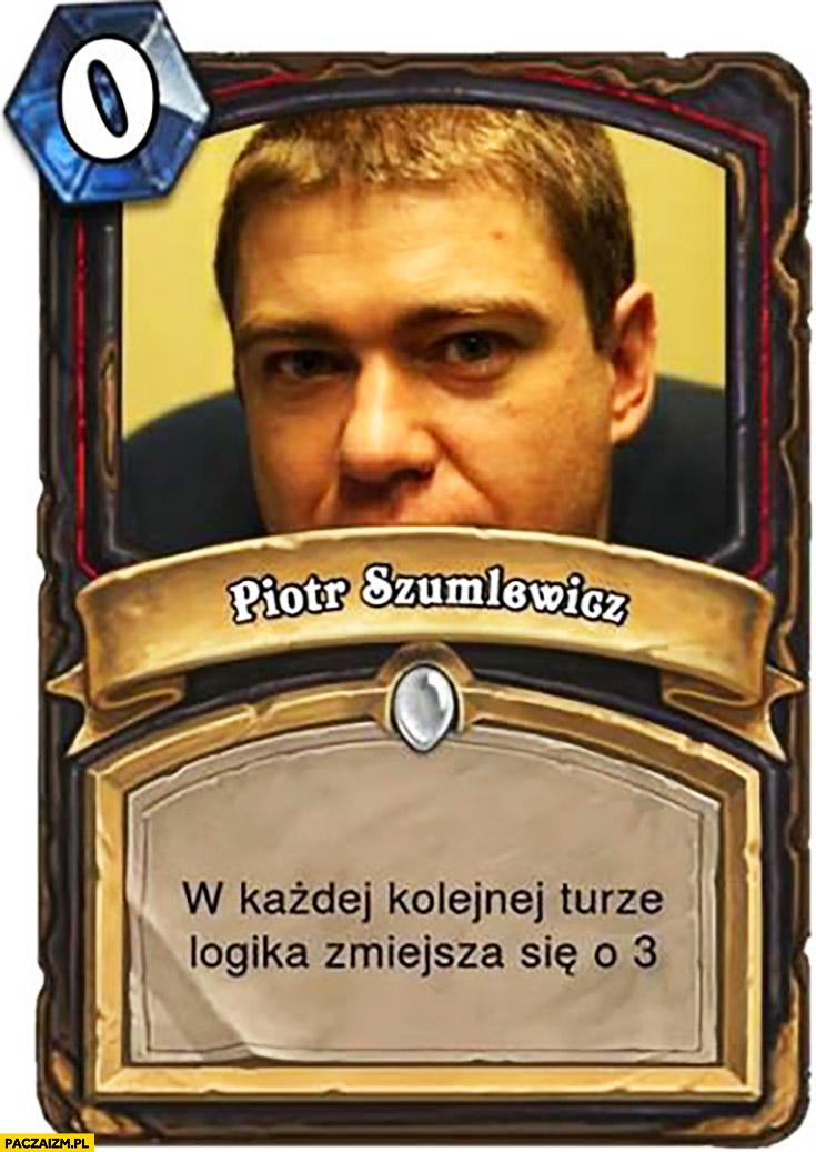 Piotr Szumlewicz w każdej kolejnej turze logika zmniejsza się o 3 karta Heartstone
