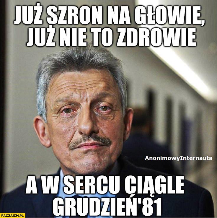 Piotrowicz już szron na głowie, już nie to zdrowie, a w sercu ciągle Grudzień 1981 anonimowy internauta