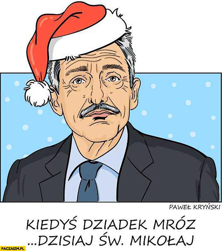 Piotrowicz kiedyś dziadek mróz dzisiaj Święty Mikołaj Kryński