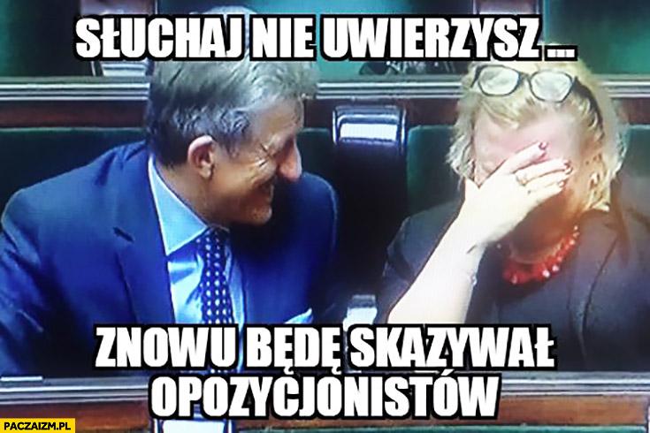 Piotrowicz słuchaj nie uwierzysz znowu będę skazywał opozycjonistów Kempa PiS