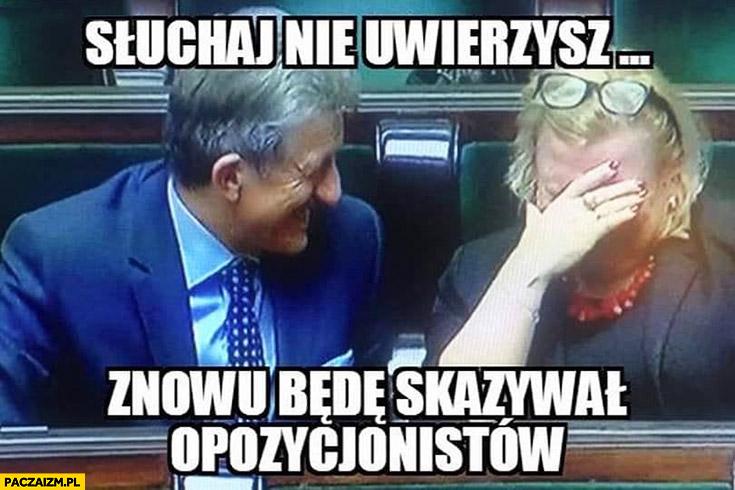 Piotrowicz słuchaj nie uwierzysz znowu będę skazywał opozycjonistów