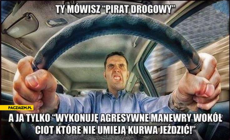 Pirat drogowy agresywne manewry wokółciot które nie umieją jeździć