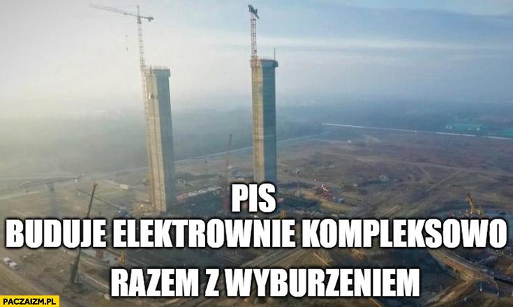 PiS buduje elektrownie kompleksowo razem z wyburzeniem Ostrołęka