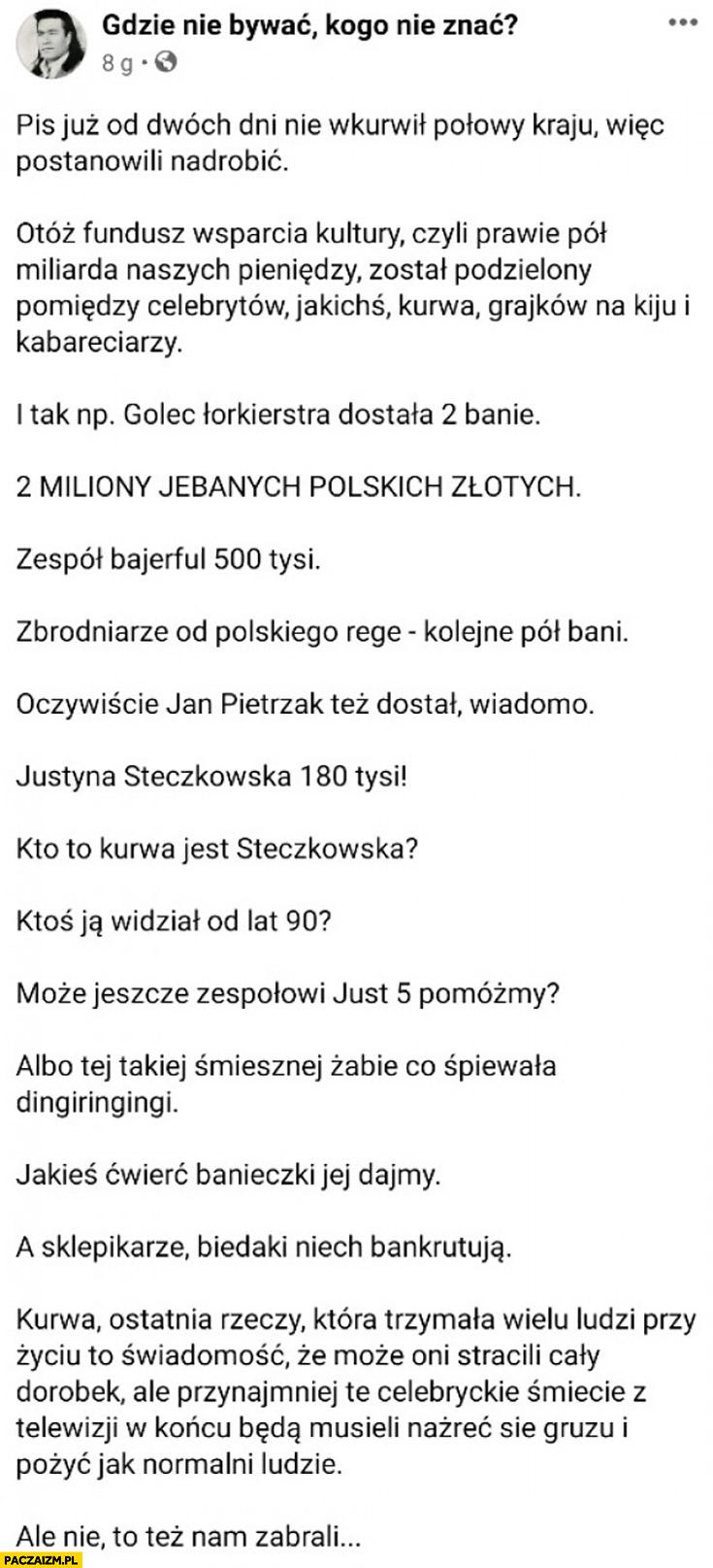 PiS dał 2 miliony złotych bo nie wkurzył dawno połowy kraju gdzie nie być kogo nie znać post na facebooku