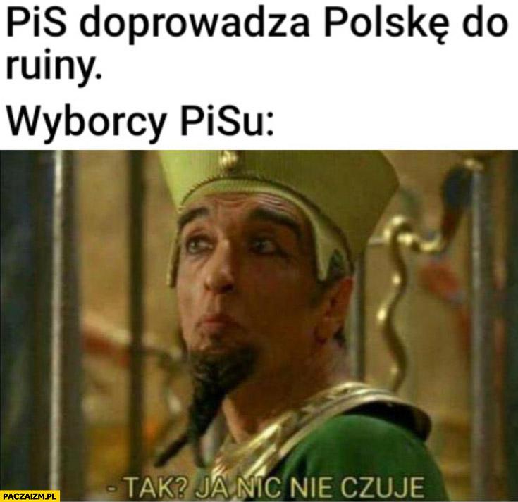 PiS doprowadza Polskę do ruiny, wyborcy PiSu: tak? ja nic nie czuję