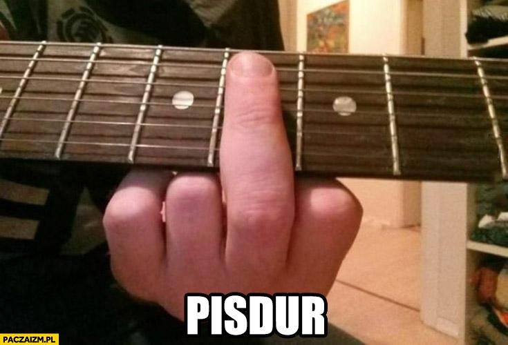 PiS-dur chwyt gitarowy środkowym palcem fak faker