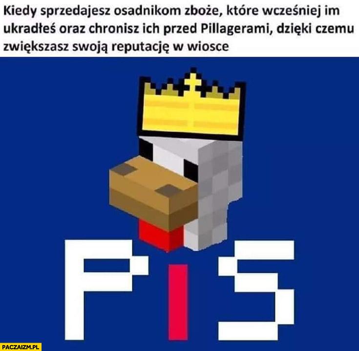 PiS Minecraft kiedy sprzedajesz osadnikom zboże które wcześniej im ukradłeś oraz chronisz ich przed pillagerami dzięki czemu zwiększasz reputacje w wiosce Prawo i Sprawiedliwość
