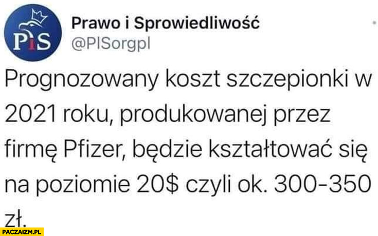 PiS prognozowany koszt szczepionki Pfizer 20 dolarów czyli około 300-350 złotych