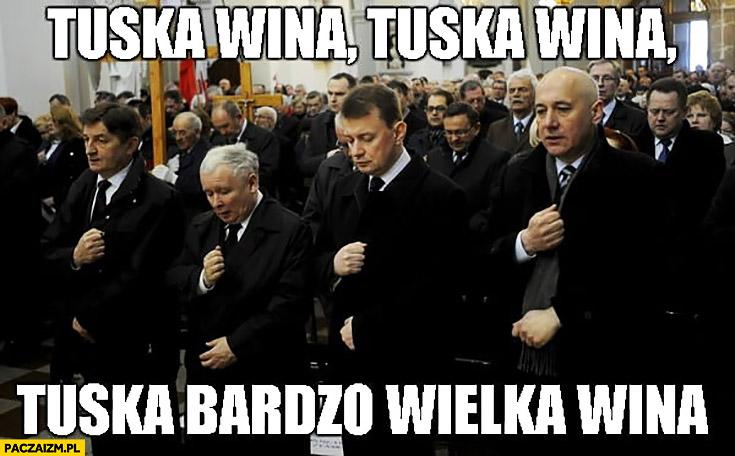 PiS w kościele Tuska wina, Tuska bardzo wielka wina